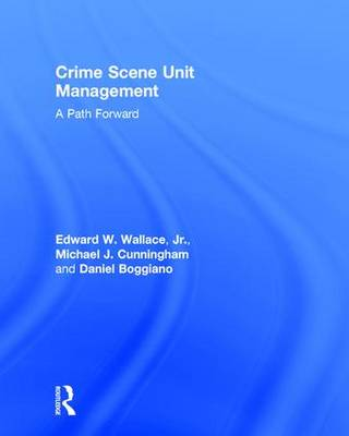 Crime Scene Unit Management by Edward W. Wallace