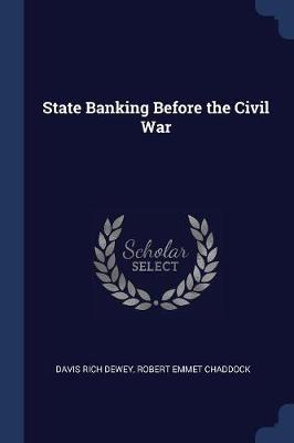 State Banking Before the Civil War by Davis Rich Dewey