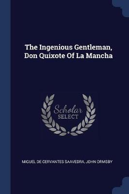 Ingenious Gentleman, Don Quixote of La Mancha by Miguel de Cervantes