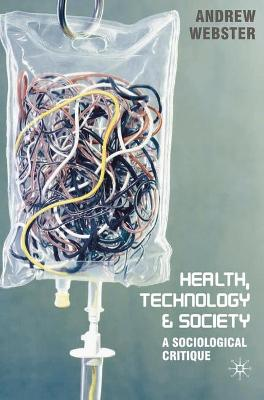 Health, Technology and Society by Andrew Webster