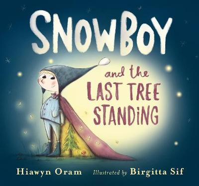 Snowboy and the Last Tree Standing by Hiawyn Oram