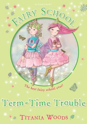 Fairy School 6: Term-Time Trouble book