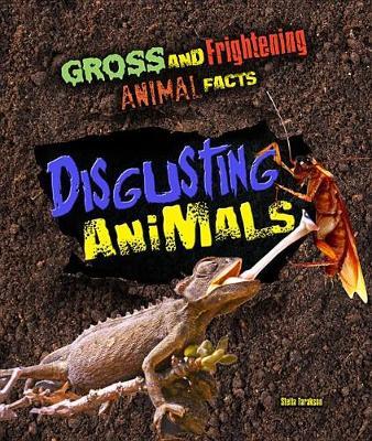Disgusting Animals by Stella Tarakson