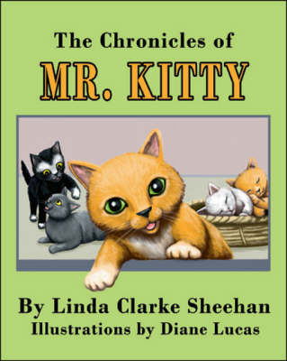 The Chronicles of Mr. Kitty by Linda Clarke Sheehan