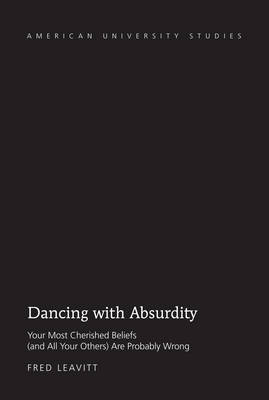 Dancing with Absurdity by Fred Leavitt