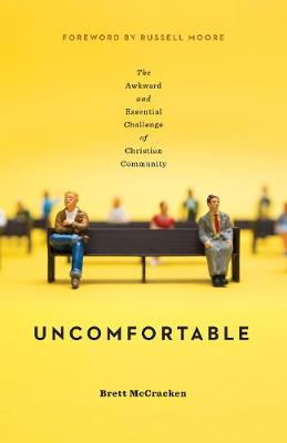 Uncomfortable by Brett McCracken