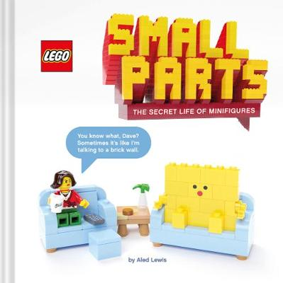 LEGO (R) Small Parts: The Secret Life of Minifigures by Aled Lewis