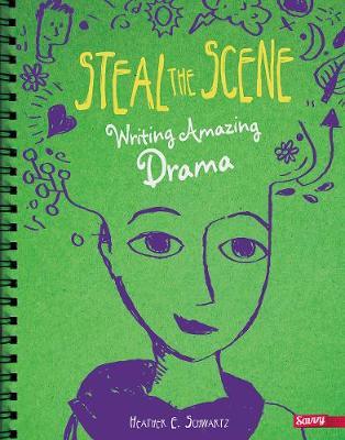 Steal the Scene by Heather E Schwartz