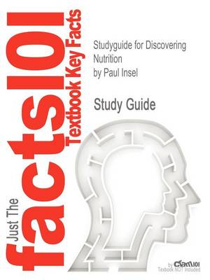 Studyguide for Discovering Nutrition by Insel, Paul, ISBN 9781449661335 by Paul Insel