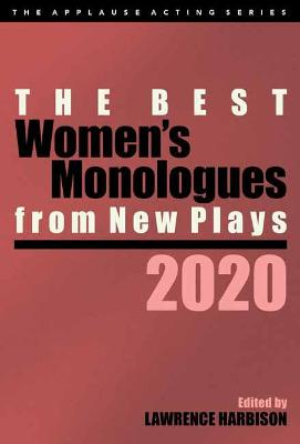 The Best Women's Monologues from New Plays, 2020 by Lawrence Harbison