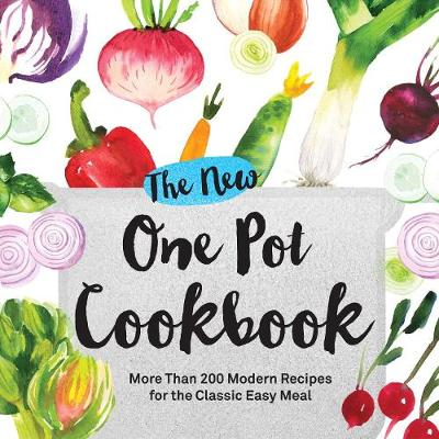 The New One Pot Cookbook by Adams Media