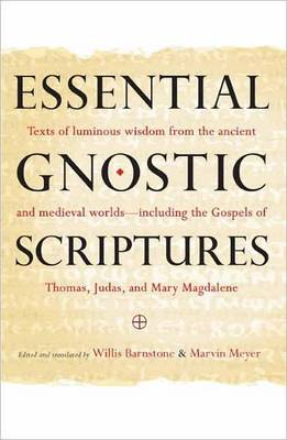 Essential Gnostic Scriptures by Willis Barnstone