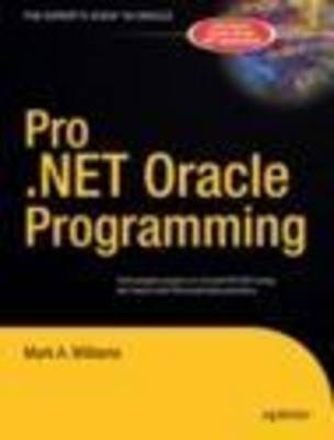 Pro .NET Oracle Programming by Mark A. Williams
