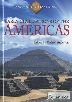 Early Civilizations of the Americas by Michael Anderson