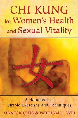 Chi Kung for Women's Health and Sexual Vitality by Mantak Chia