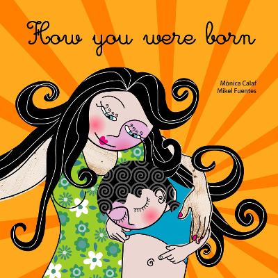 How You Were Born by Monica Calaf
