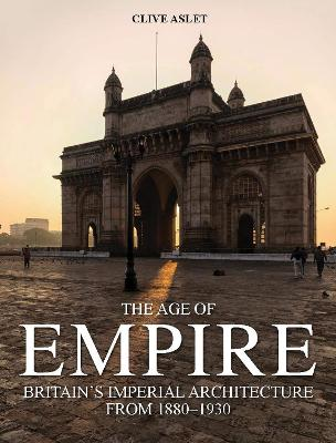 The Age of Empire by Clive Aslet