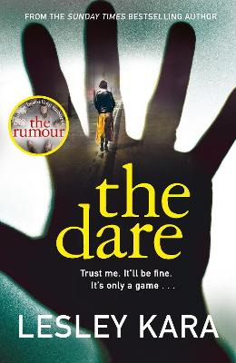 The Dare: From the bestselling author of The Rumour by Lesley Kara