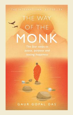 The Way of the Monk: The four steps to peace, purpose and lasting happiness book