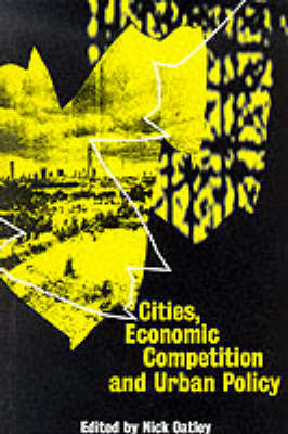 Cities, Economic Competition and Urban Policy by Nick Oatley