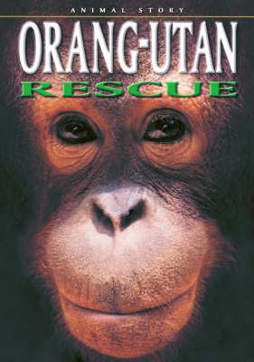 Orang-utan Rescue by Dougal Dixon