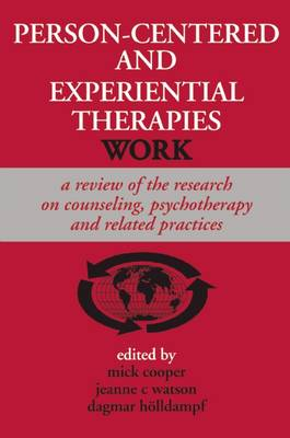 Person-centered and Experiential Therapies Work by Mick Cooper