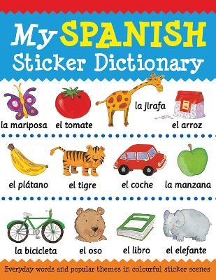 My Spanish Sticker Dictionary by Catherine Bruzzone