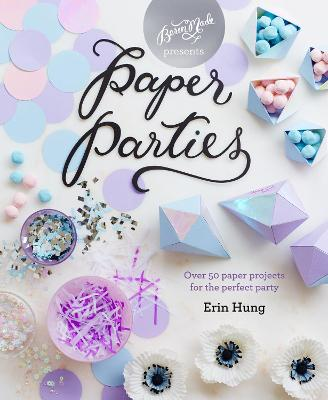Paper Parties by Erin Hung