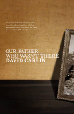 Our Father Who Wasn't There by David Carlin