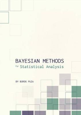 Bayesian Methods for Statistical Analysis by Borek  Puza