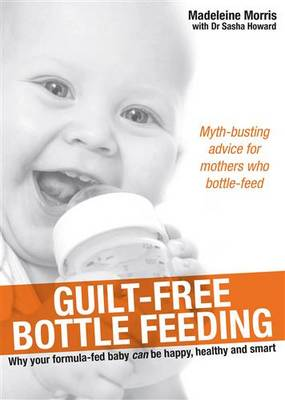 Guilt-Free Bottle Feeding book