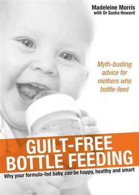 Guilt-Free Bottle Feeding book