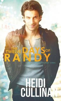 Twelve Days of Randy by Heidi Cullinan