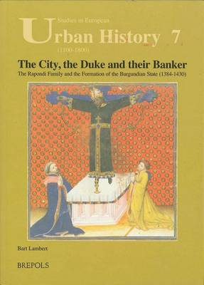 The City, the Duke and Their Banker by Bart Lambert