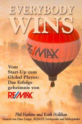 Everybody Wins: Vom Start-up zum Global Player: Das Erfolgsgeheimnis von RE/MAX by Phil Harkins