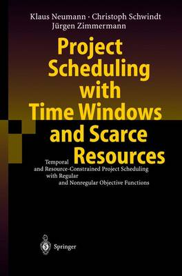 Project Scheduling with Time Windows and Scarce Resources by Klaus Neumann