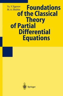 Foundations of the Classical Theory of Partial Differential Equations by Yu.V. Egorov