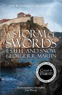 A Storm of Swords: Part 1 Steel and Snow by George R. R. Martin