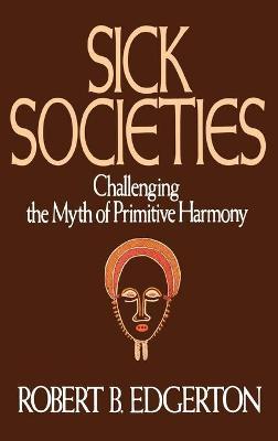 Sick Societies by Robert B. Edgerton