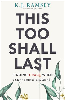 This Too Shall Last: Finding Grace When Suffering Lingers book