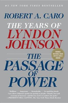 The Passage of Power by Robert A Caro