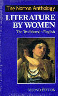 The Norton Anthology of Literature by Women: The Traditions in English by Sandra M. Gilbert