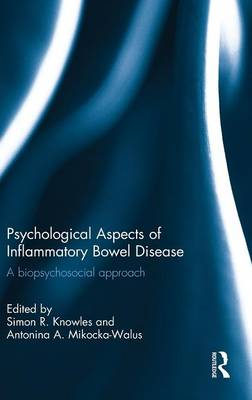 Psychological Aspects of Inflammatory Bowel Disease by Simon R. Knowles