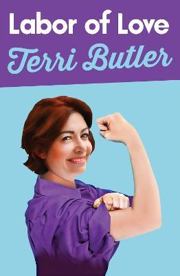 Labor of Love by Terri Butler