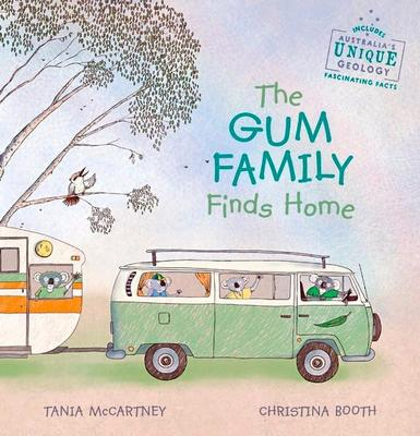 The Gum Family Finds Home by Tania McCartney