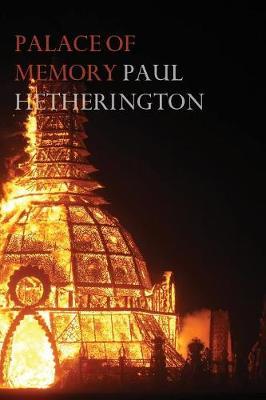Palace of Memory: An elegy by Paul Hetherington