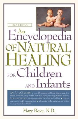 An Encyclopedia of Natural Healing for Children by Mary Bove