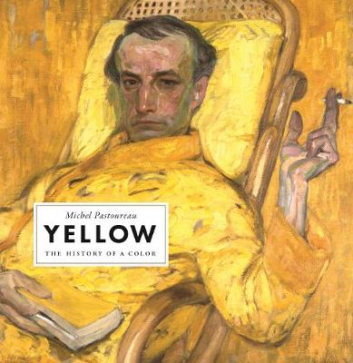 Yellow: The History of a Color by Michel Pastoureau