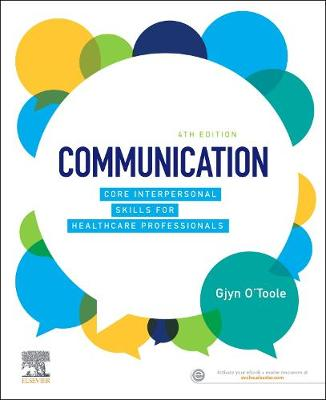 Communication: Core Interpersonal Skills for Healthcare Professionals by Gjyn O'Toole