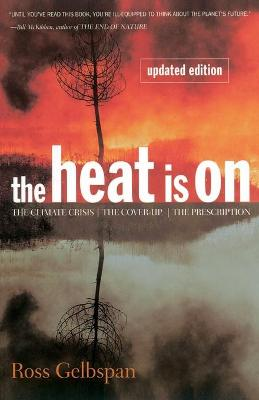 Heat Is On by Ross Gelbspan